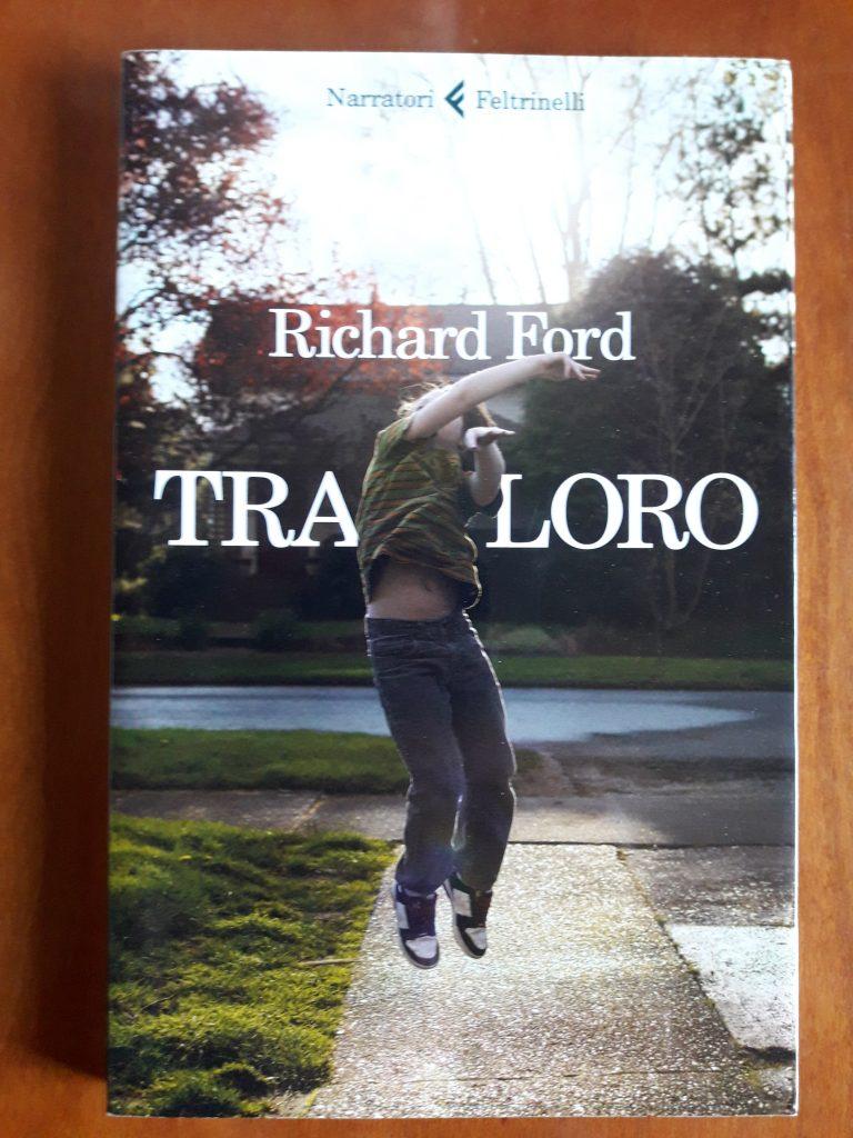 RICHARD FORD_ TRA DI LORO (2)